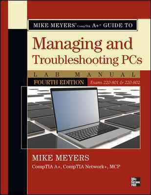 [Lab Manual] Mike Meyers' Comptia A+ Guide to Managing and Troubleshooting Pcs Lab Manual By Meyers, Michael