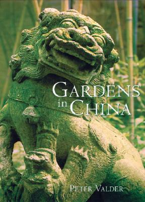 Gardens in China By Valder, Peter