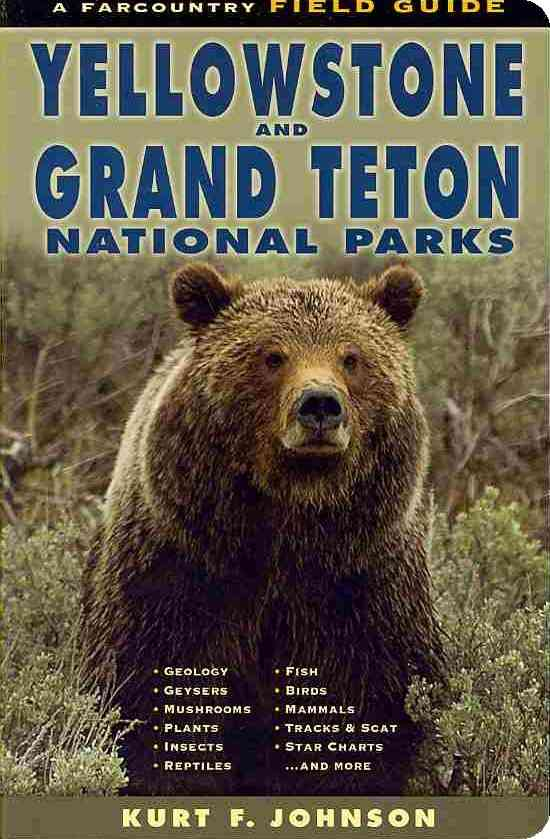 Field Guide to Yellowstone and Grand Teton National Parks By Johnson, Kurt